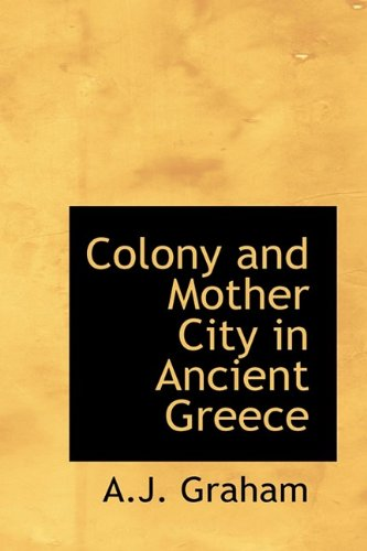 9781110286553: Colony and Mother City in Ancient Greece