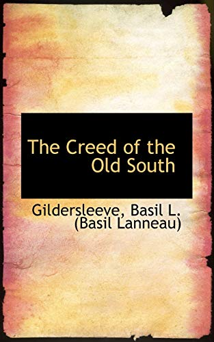 9781110287833: The Creed of the Old South