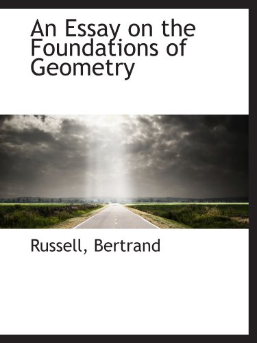 9781110291984: An Essay on the Foundations of Geometry