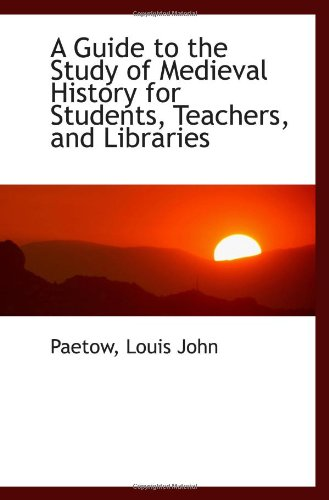 9781110294756: A Guide to the Study of Medieval History for Students, Teachers, and Libraries