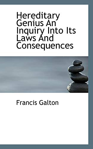 9781110294916: Hereditary Genius An Inquiry Into Its Laws And Consequences (Bibliolife Reproduction)