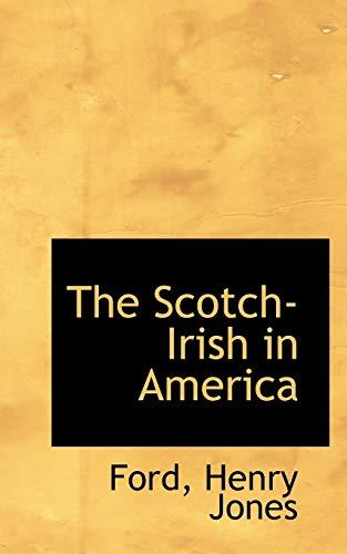 9781110297177: The Scotch-Irish in America