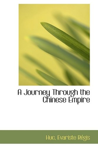 9781110297603: A Journey Through the Chinese Empire