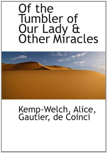 9781110302024: Of the Tumbler of Our Lady & Other Miracles
