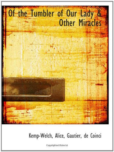 9781110302055: Of the Tumbler of Our Lady & Other Miracles