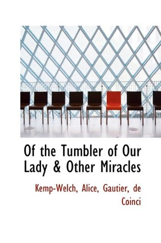 9781110302130: Of the Tumbler of Our Lady & Other Miracles