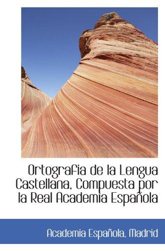 9781110302482: Ortografia de la Lengua Castellana, Compuesta por la Real Academia Española (Spanish Edition)