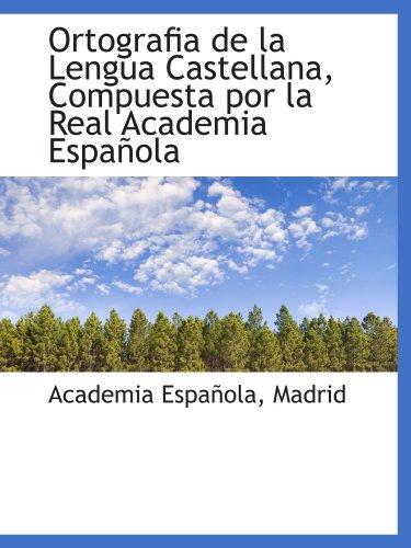 9781110302499: Ortografia de la Lengua Castellana, Compuesta por la Real Academia Española (Spanish Edition)