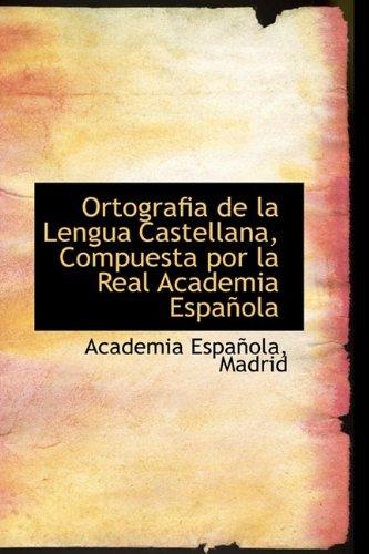 9781110302567: Ortografia de la Lengua Castellana, Compuesta por la Real Academia Española (Spanish Edition)