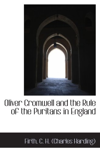 9781110304707: Oliver Cromwell and the Rule of the Puritans in England