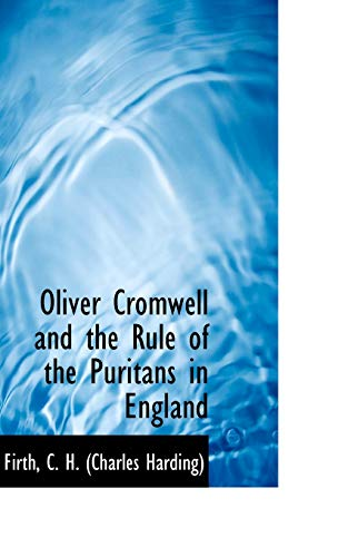 9781110304721: Oliver Cromwell and the Rule of the Puritans in England