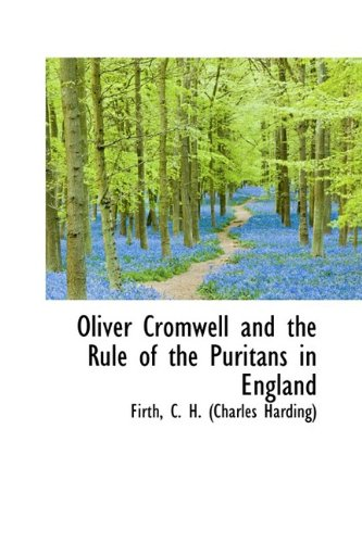 9781110304745: Oliver Cromwell and the Rule of the Puritans in England
