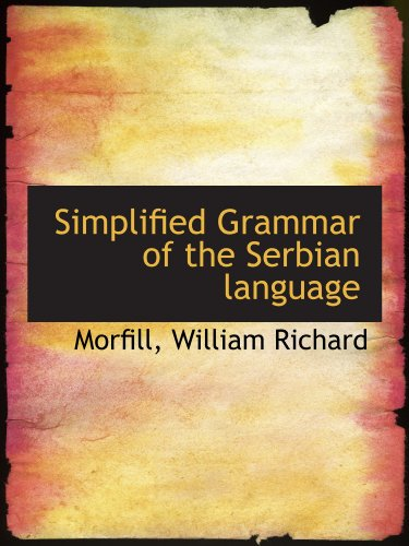 9781110307401: Simplified Grammar of the Serbian language