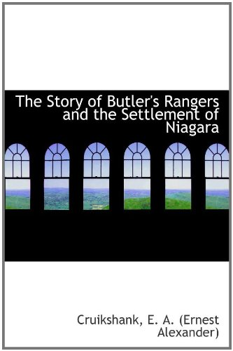 9781110308644: The Story of Butler's Rangers and the Settlement of Niagara