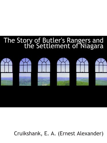 9781110308682: The Story of Butler's Rangers and the Settlement of Niagara
