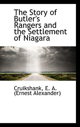 9781110308705: The Story of Butler's Rangers and the Settlement of Niagara