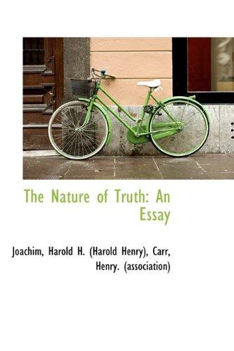 9781110310852: The Nature of Truth: An Essay