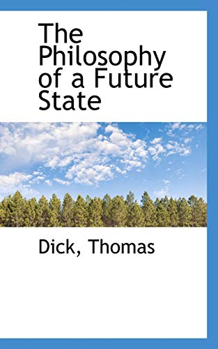 9781110311224: The Philosophy of a Future State