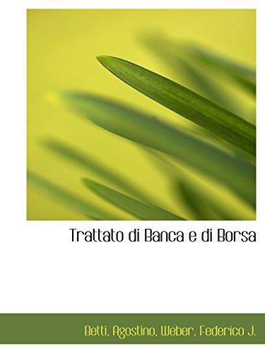 Trattato di Banca e di Borsa (Italian Edition): Betti, Agostino