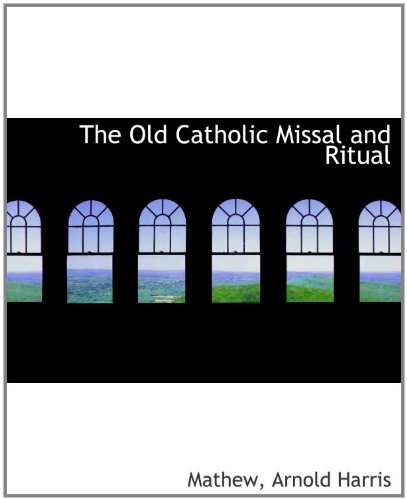 9781110315932: The Old Catholic Missal and Ritual