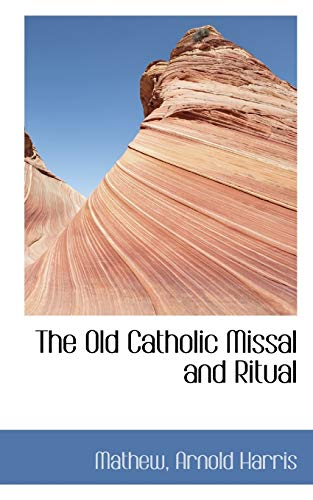 9781110315956: The Old Catholic Missal and Ritual