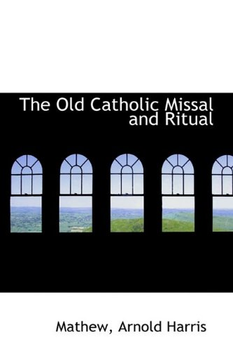 9781110316021: The Old Catholic Missal and Ritual