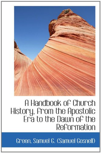 9781110316465: A Handbook of Church History, from the Apostolic Era to the Dawn of the Reformation