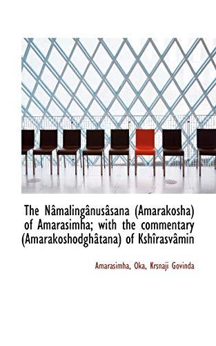 The Nâmalingânusâsana of Amarasimha; with the commentary: Amarasimha