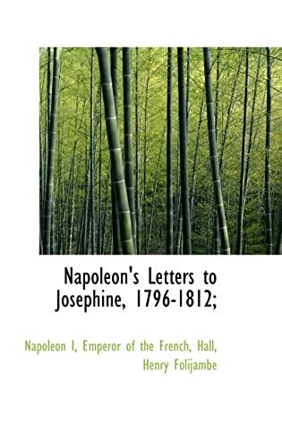 9781110325764: Napoleon's Letters to Josephine, 1796-1812