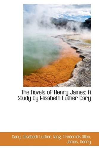 9781110326242: The Novels of Henry James; A Study by Elisabeth Luther Cary