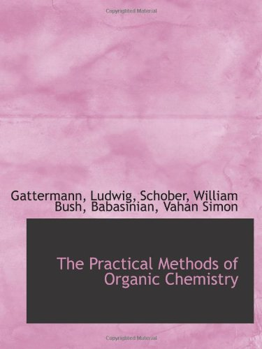 9781110327522: The Practical Methods of Organic Chemistry