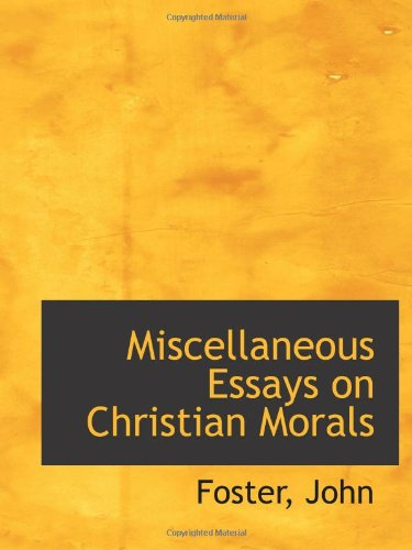 9781110333080: Miscellaneous Essays on Christian Morals