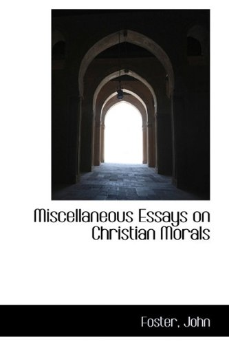 9781110333165: Miscellaneous Essays on Christian Morals