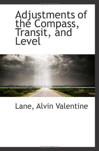 9781110335619: Adjustments of the Compass, Transit, and Level