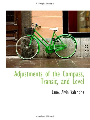 9781110335640: Adjustments of the Compass, Transit, and Level