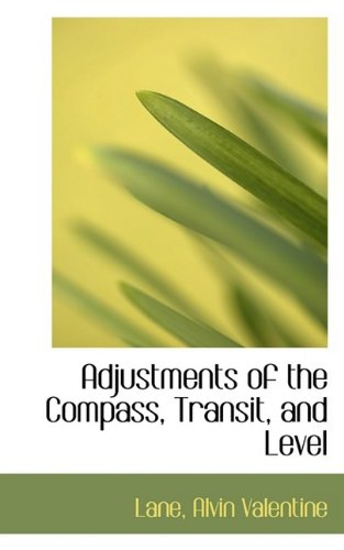 9781110335688: Adjustments of the Compass, Transit, and Level