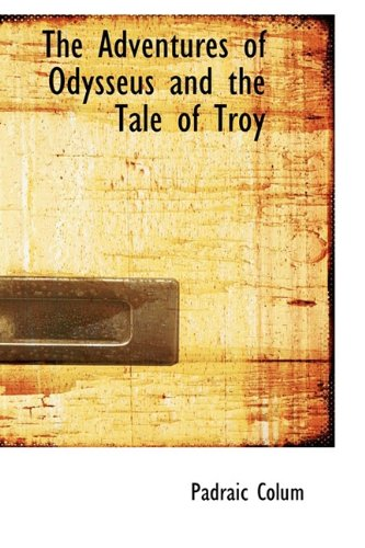 9781110335725: The Adventures of Odysseus and the Tale of Troy