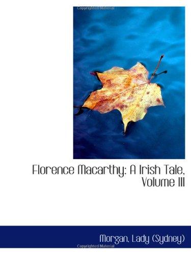 Florence Macarthy: A Irish Tale, Volume III: Sydney), Morgan, Lady