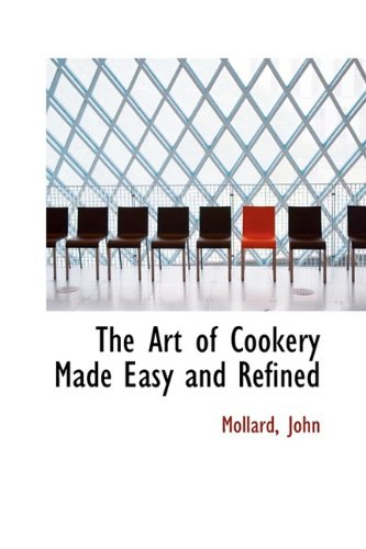 9781110339044: The Art of Cookery Made Easy and Refined