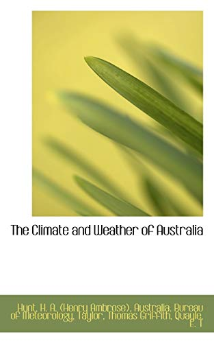 9781110346165: The Climate and Weather of Australia