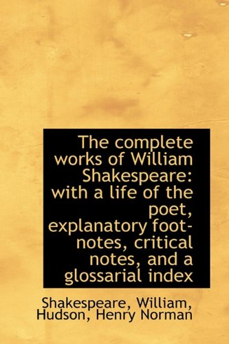 9781110347544: 9: The complete works of William Shakespeare: with a life of the poet, explanatory foot-notes, critical (Bibliolife Reproduction)