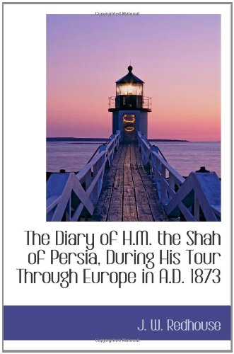 9781110349647: The Diary of H.M. the Shah of Persia, During His Tour Through Europe in A.D. 1873