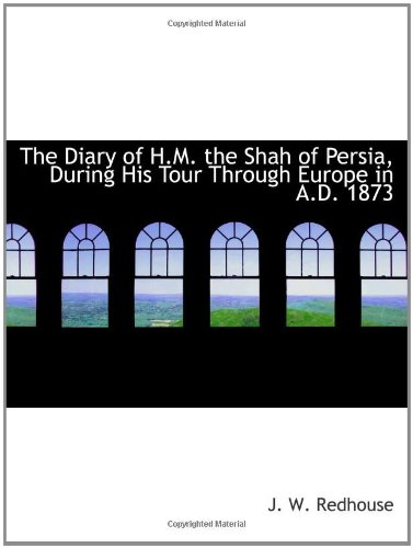 9781110349654: The Diary of H.M. the Shah of Persia, During His Tour Through Europe in A.D. 1873