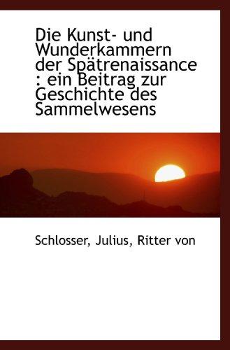 9781110350124: Die Kunst- und Wunderkammern der Spätrenaissance : ein Beitrag zur Geschichte des Sammelwesens (German Edition)