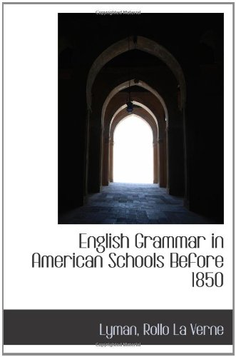 9781110352395: English Grammar in American Schools Before 1850