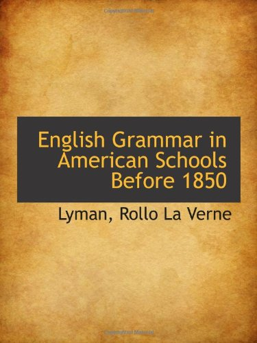 9781110352401: English Grammar in American Schools Before 1850