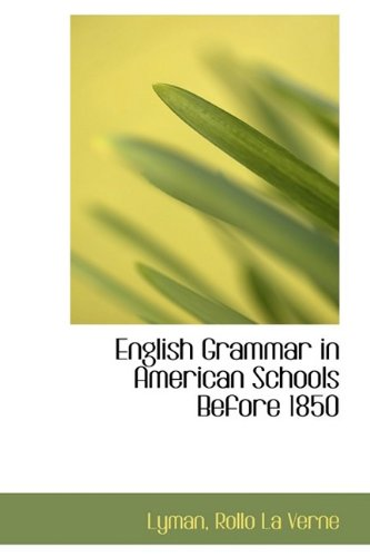 9781110352487: English Grammar in American Schools Before 1850