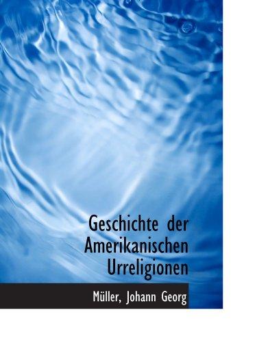 9781110355204: Geschichte der Amerikanischen Urreligionen