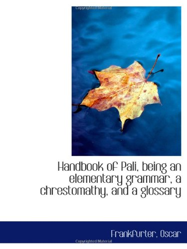 9781110356706: Handbook of Pali, being an elementary grammar, a chrestomathy, and a glossary
