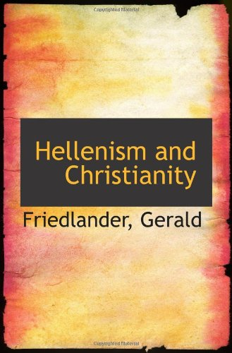 9781110357093: Hellenism and Christianity